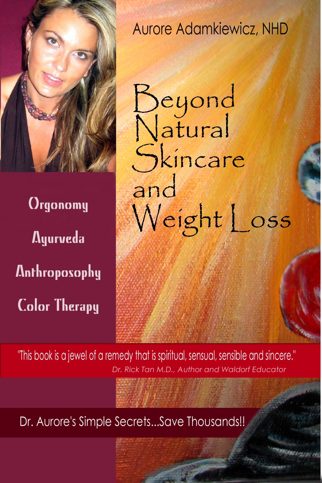 Dr. Aurore's third book in her body/mind natural health series
